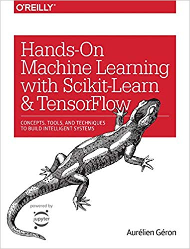 Hands-On Machine Learning with Scikit-Learn & TensorFlow