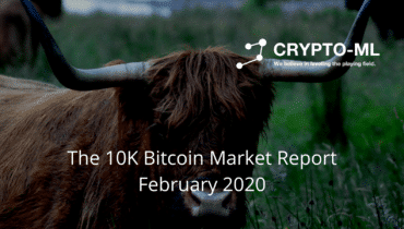 Crypto-ML The 10K Bitcoin Market Report February 2020